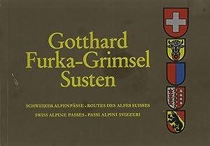 Gotthard-Furka-Grimsel-Susten: Schweizer Alpenpässe := Routes des Alpes: W. Borelli; J.