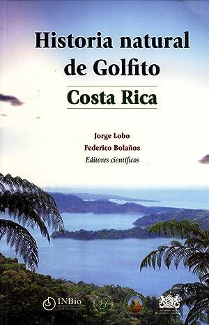 Historia Natural de Golfito, Costa Rica: Jorge Lobo & Federico Bolaños (editors)