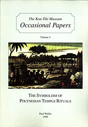 The Symbolism of Polynesian Temple Rituals (Occasional Papers, Vol. 4): Wallin, Paul