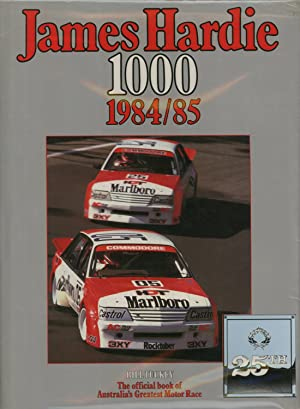 James Hardie 1000, 1984/85: The Official Book: Tuckey, Bill