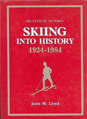 Ski Club of Victoria: Skiing Into History, 1924-1984: Lloyd, Janis M.