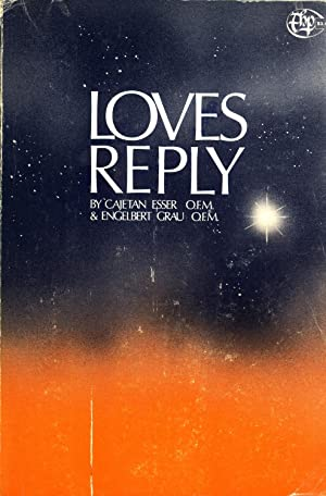 Love's Reply: Cajetan Esser & Engelbert Grau (authors); Ignatius Brady (translator)