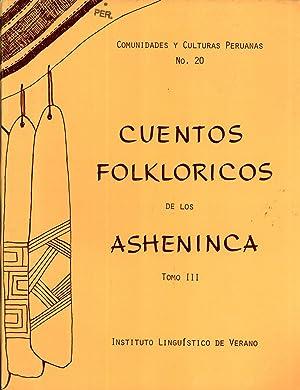 Cuentos Folkloricos de los Asheninca. Tomo III. (Comunidades y Culturas Peruanas, 20): Ronald Jaime...