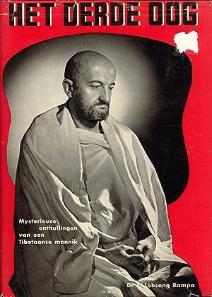 Het Derde Oog: Mysterieuze Onthullingen van een Tibetaanse Monnik: T. Lobsang Rampa (author); J. F....