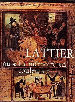Lattier ou la Mémoire en Couleurs: Petites Histoires Peintes et Écrites en Patois et ...