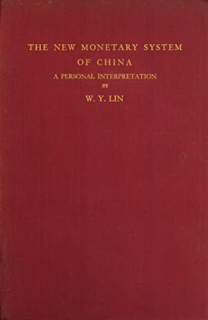 The New Monetary System of China: A Personal Interpretation: Lin, W. Y.