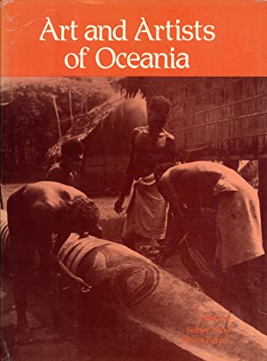 Art and Artists of Oceania: Mead, Sidney M (Editor), and Kernot, Bernie (Editor)