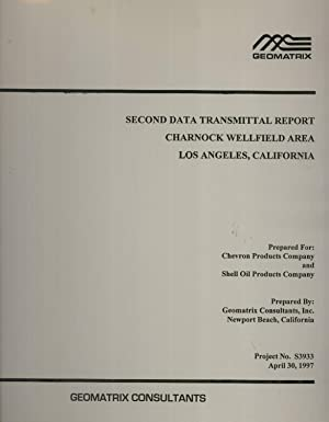 Second Data Transmittal Report: Charnock Wellfield Area, Los Angeles, California (Project No. S3933...