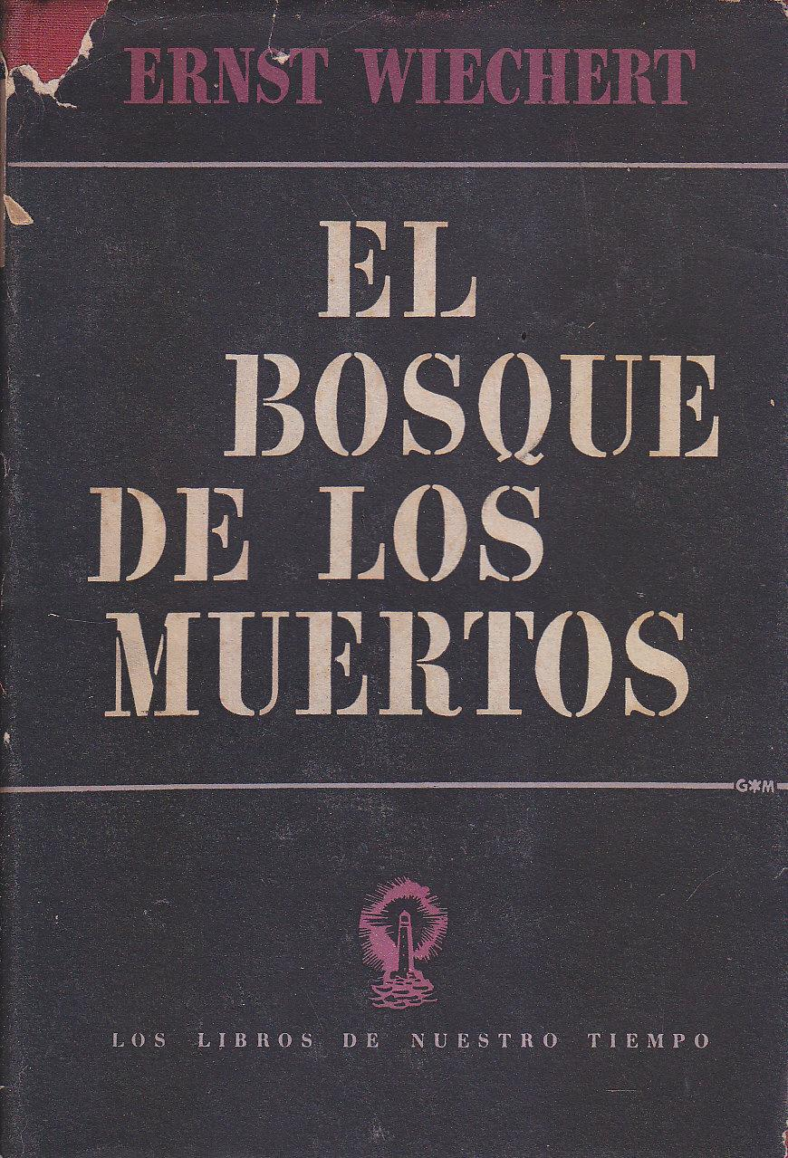 EL BOSQUE DE LOS MUERTOS: ERNST WIECHERT