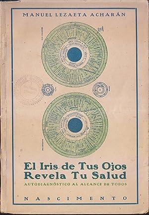 EL IRIS DE TUS OJOS REVELA TU: MANUEL LEZAETA ACHARAN