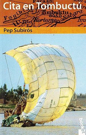 CITA EN TOMBUCTÚ: PEP SUBIROS