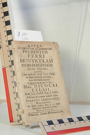 Exercitium academicum prudentem ferri monticolam Norebergensem leviter