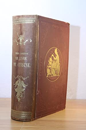 Le Livre De Cuisine Comprenant La Cuisine: Gouffe, Jules.