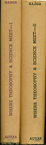 Where Theosophy and Science Meet, A Stimulus to Modern Thought, Vol 1 and 2: Kanga, D. D., Editopr