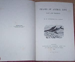Phases Of Animal Life. Past and present.: Lydekker, R