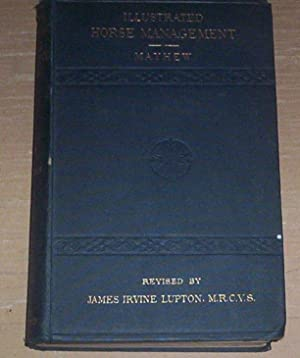 Mayhew's Illustrated Horse Management. Remarks upon anatomy,: Lupton, James Irvine
