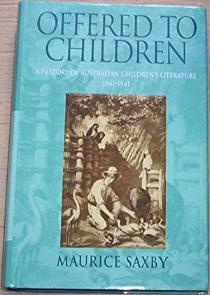 Offered to Children. A History of Australian: Saxby, Maurice