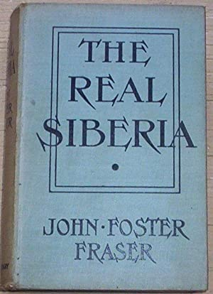 The Real Siberia.: Fraser, John Foster