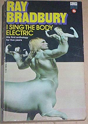 I Sing The Body Electric.: Bradbury, Ray