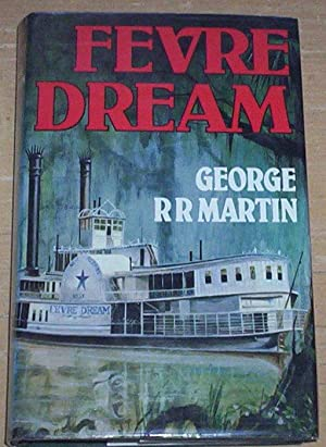 Fevre Dream.: Martin, George R