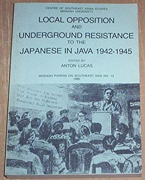 Local Opposition and Underground Resistance to the: Lucas, Anton (editor)