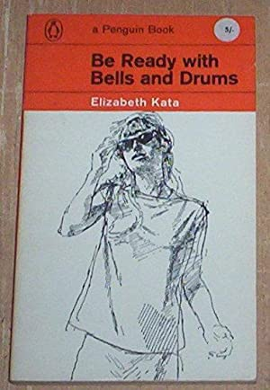 Be Ready with Bells and Drums.: Kata, Elizabeth