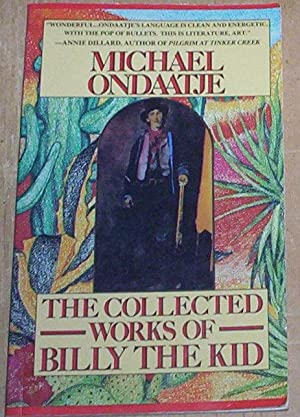 The Collected Works of Billy the Kid. Poems.: Ondaatje, Michael (signed)