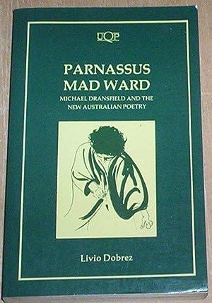 Parnassus Mad Ward. Michael Dransfield and the: Dobrez, Livio