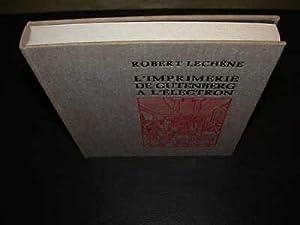L'Imprimerie De Gutenberg à l'Electron: LECHÊNE (Robert)