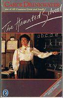 HAUNTED SCHOOL [THE]: Carol Drinkwater