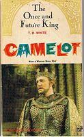 CAMELOT - [Book = The Once and: T H White