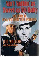 WILLIAMS, HANK - Ain't Nothin As Sweet: Jett Williams with