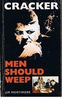 CRACKER - MEN SHOULD WEEP: Jim Mortimore