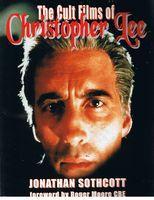 CHRISTOPHER LEE - THE CULT FILMS OF CHRISTOPHER LEE: Jonathan Sothcott