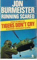 TIGERS DON'T CRY - [Book Title =: Jon Burmeister
