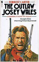 OUTLAW JOSEY WALES [THE]: Forrest Carter