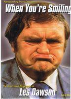 DAWSON, LES - When You're Smiling - The Illustrated Biography of Les Dawson: Mick Middles