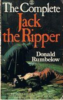 JACK THE RIPPER - THE COMPLETE: Donald Rumbelow