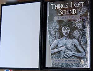 Things Left Behind [LETTERED, LEATHER]: Gary Braunbeck [Preface: