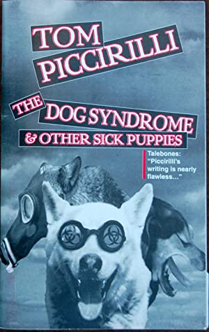 The Dog Syndrome and Other Sick Puppies: Tom Piccirilli