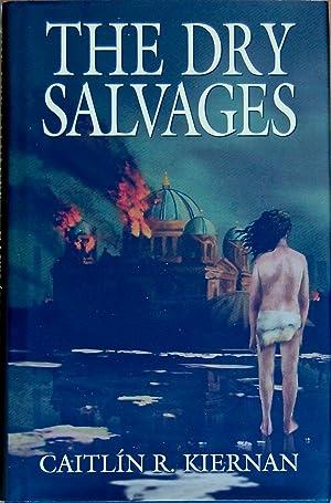 The Dry Salvages: Caitlin R. Kiernan