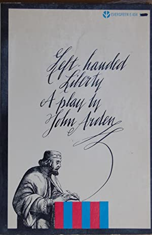 Left -Handed Liberty: A Play About Magna: John Arden
