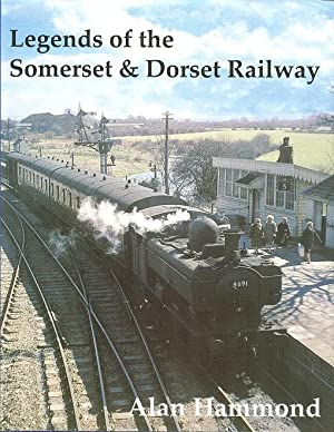 Legendgs of the Someset and Dorset Railway