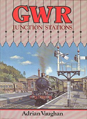 GWR Junction Stations: Vaughan, Adrian