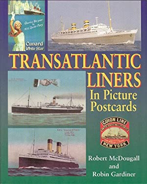 Transatlantic Liners in Picture Postcards: McDougall, Robert &