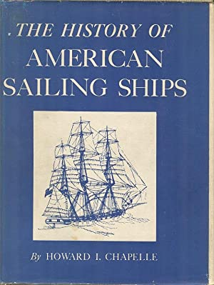 The History of American Sailing Ships: Chapelle, Howard I