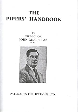 The Pipers' Handbook - A Complete Non-Musical Guide for the Piper, for All Aspects of the Great H...