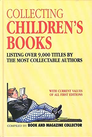 Collecting Children's Books - Listing Over 9,000 Titles By the Most Collectable Authors.