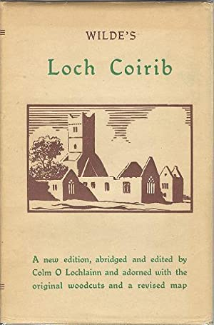 Wilde's Loch Coirib - Its Shores and Islands [ With Notices Of Loch Measga ]