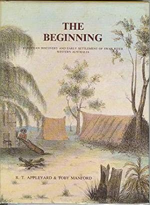 The Beginning - European Discovery and Early Settlement of Swan River. Western Australia.